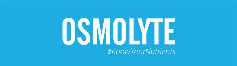 Know Your Nutrients - Osmolyte